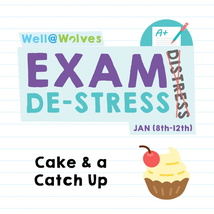 Exam De-stress Week - Cake & a Catch Up