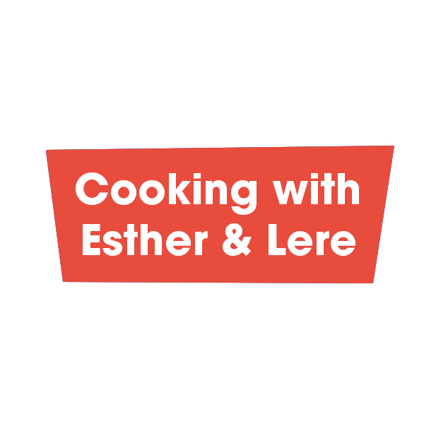 Cooking with Esther & Lere