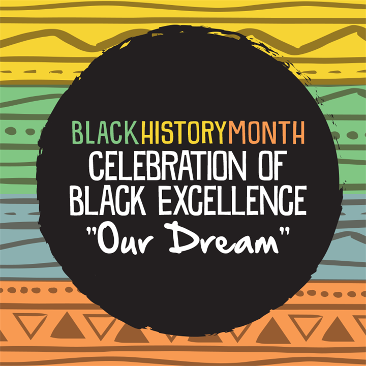 "Celebration of Black Excellence - ""Our Dream"""